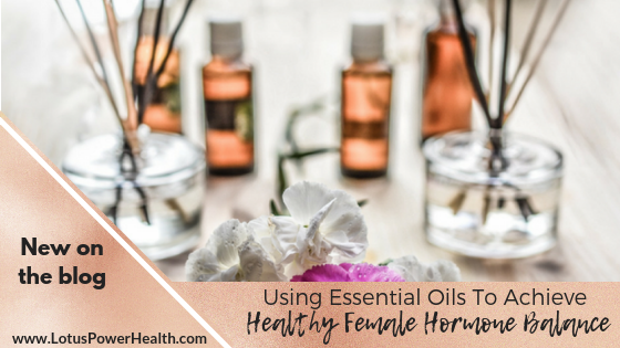 Using Essential Oils to Achieve Healthy Female Hormone Balance