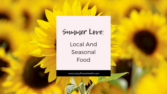 Summer Love: Local And Seasonal Food