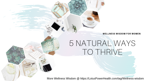 5 Natural Ways To Thrive