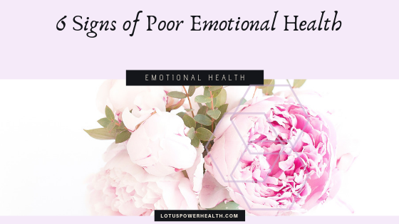 6 Signs of Poor Emotional Health