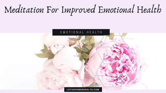 Meditation For Improved Emotional Health