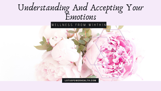 Understanding and Accepting Your Emotions
