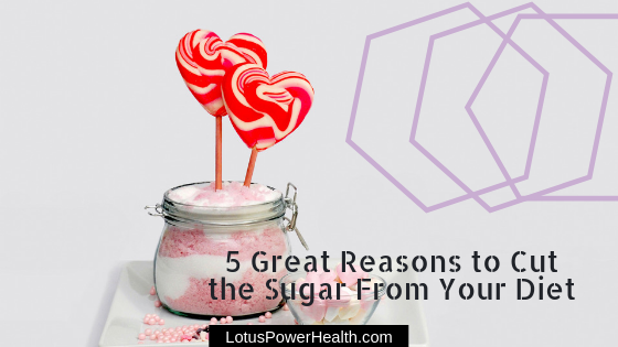 5 Great Reasons To Cut The Sugar From Your Diet
