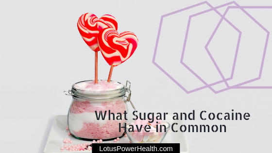 What Sugar and Cocaine Have In Common