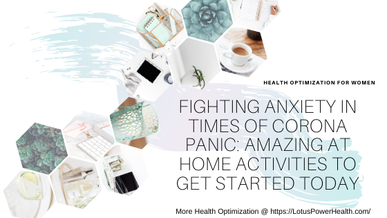 Fighting Anxiety In Times Of Corona Panic: Amazing At Home Activities To Get Started Today