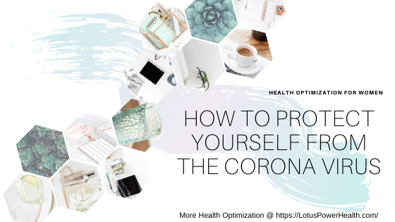 How To Protect Yourself From The Corona Virus (COVID-19)